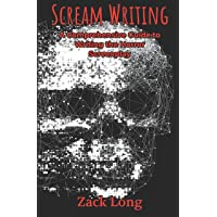 Scream Writing: A Comprehensive Guide to Writing the