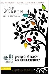 Una vida con propósito: ¿Para qué estoy aquí en la tierra? (The Purpose Driven Life) (Spanish Edition) Kindle Edition