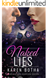 Naked Lies: Passion, Jealousy, Murder. He has billions, she has his heart. (Naked Erotic Romance Series Book 2)