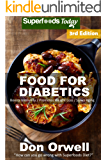 Food For Diabetics: Over 190 Diabetes Type-2 Quick & Easy Gluten Free Low Cholesterol Whole Foods Diabetic Recipes full…
