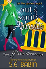Out of Sanity Aphrodite (The Goddess Chronicles Book 7) Kindle Edition