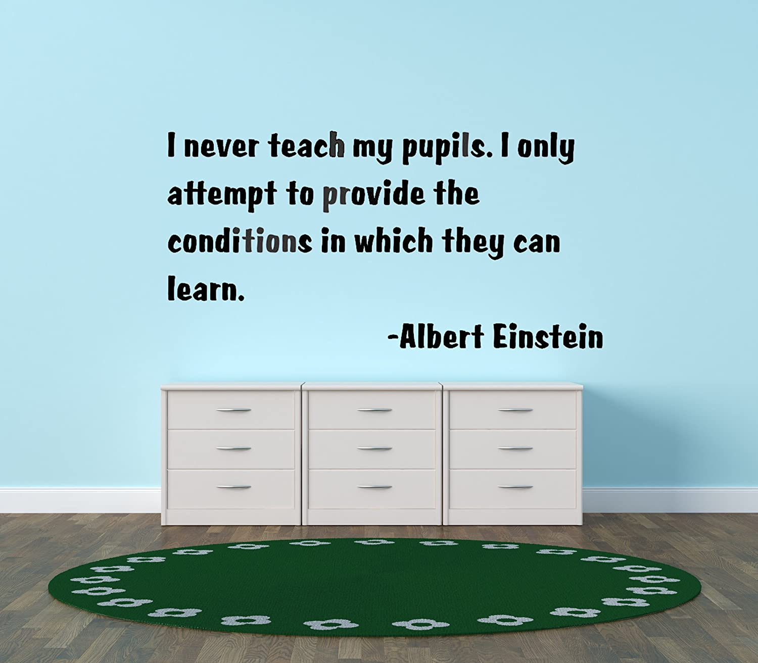 12x40 Color Design with Vinyl I Never Teach My Pupils I Only Attempt To Provide The Conditions In Which They Can Learn Quote Vinyl Wall Decal Sticker Size Black Black