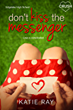 Don't Kiss the Messenger (Edgelake High School)