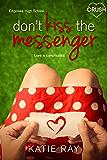 Don't Kiss the Messenger (Edgelake High School)