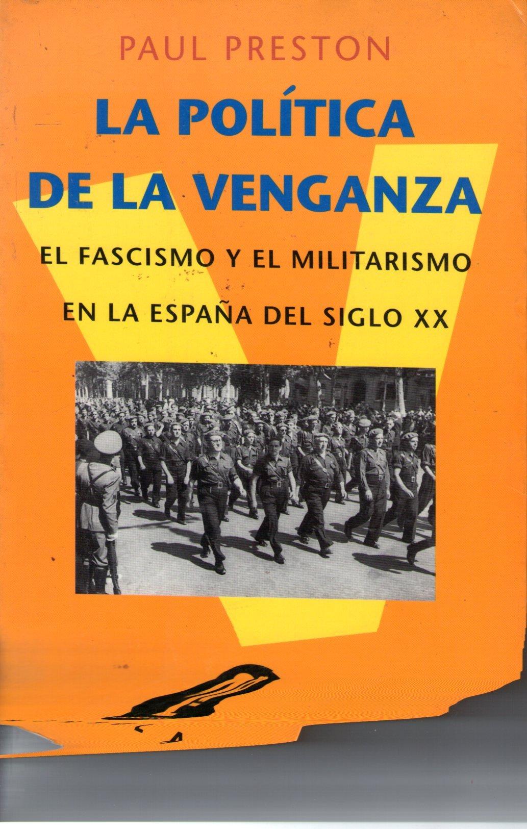 La política de la venganza: El franquismo y el militarismo en España HISTORIA, CIENCIA Y SOCIEDAD: Amazon.es: Preston, Paul, CARLOS MANZANO DE FRUTOS,: Libros