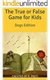 The True or False Game For Kids: Dogs Edition