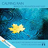 Calming Rain - Nature Sounds CD for Relaxation, Meditation and Sleep - Nature's Perfect White Noise -