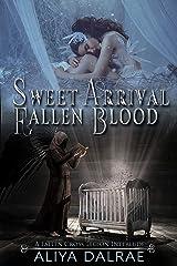 Sweet Arrival / Fallen Blood (Fallen Cross Legion Book 4) Kindle Edition