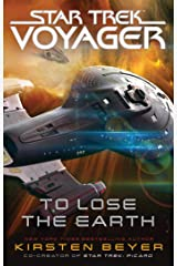 To Lose the Earth (Star Trek: Voyager) Kindle Edition