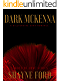DARK MCKENNA: A Billionaire Dark Romance (SHADES OF LOVE SERIES Book 1)