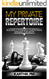 My Private Repertoire: Building a Powerful Queen Pawn Opening for White (Chess Openings Book 1) (English Edition)