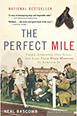 The Perfect Mile: Three Athletes, One Goal, And Less Than Four Minutes To Achieve It Paperback