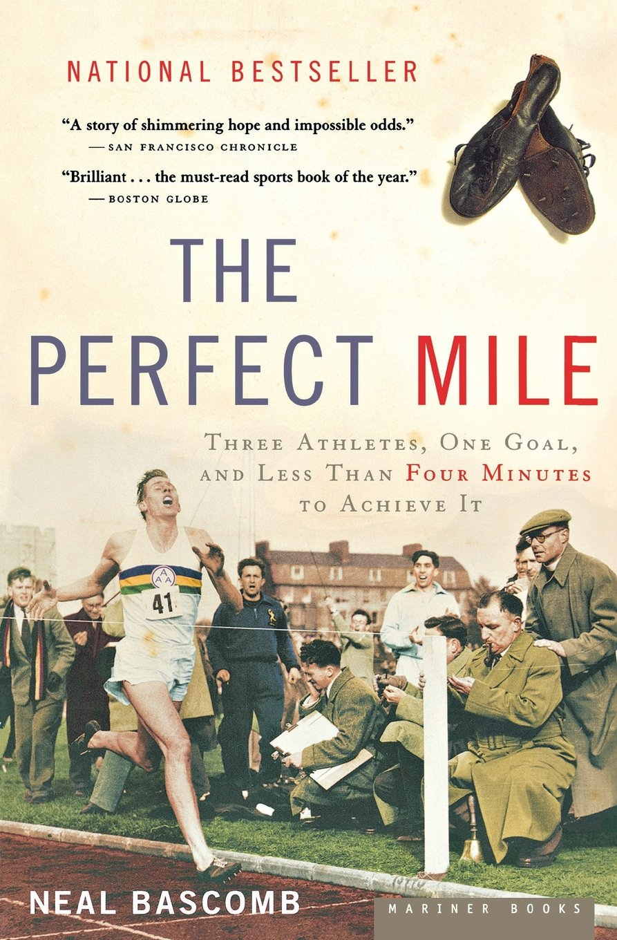 The Perfect Mile: Three Athletes, One Goal, and Less Than Four Minutes to  Achieve It: Neal Bascomb: 0046442562096: Amazon.com: Books