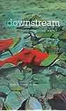 downstream: reimagining water