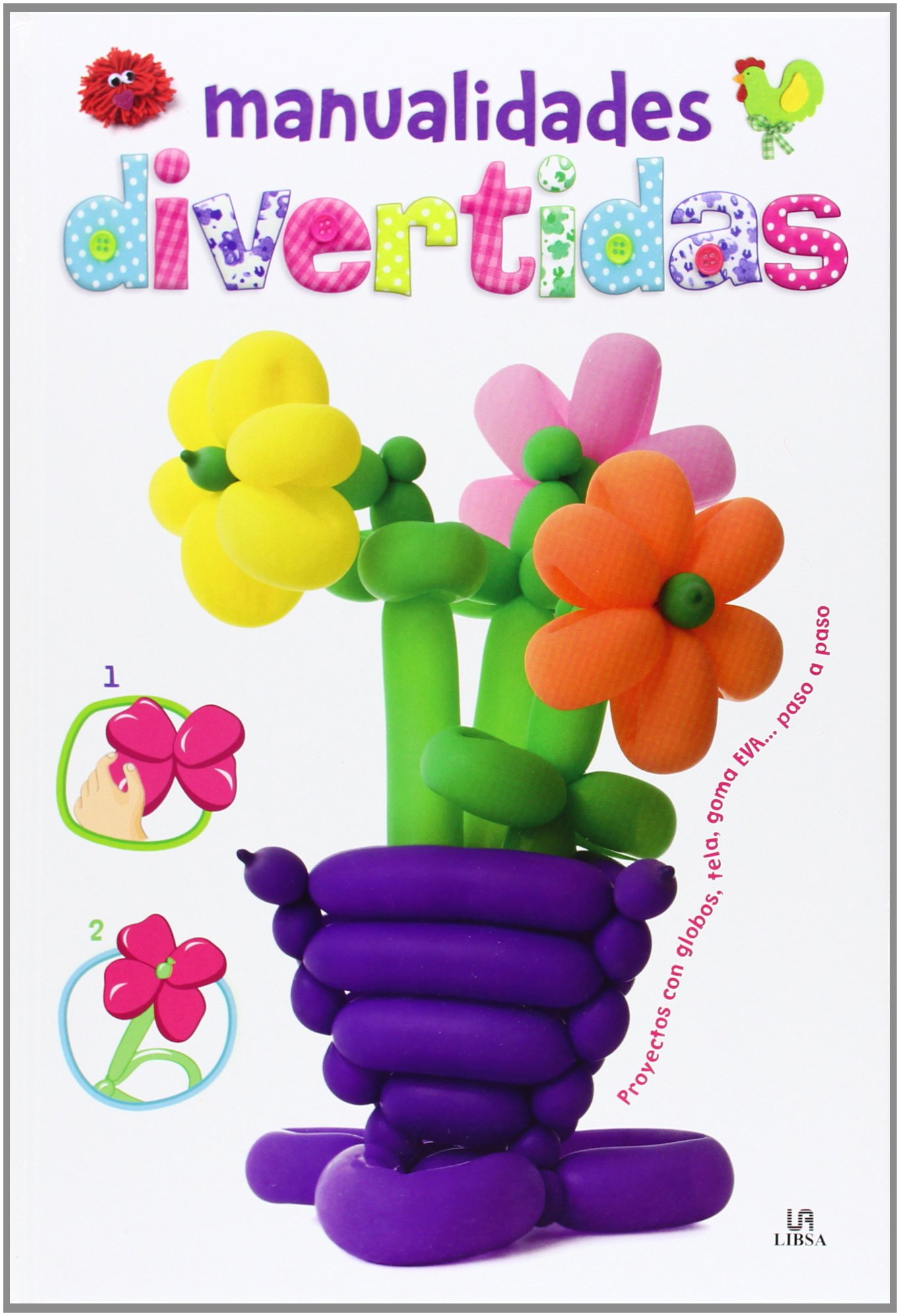 Manualidades divertidas: proyectos con globos, tela, goma ...