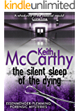 The Silent Sleep of the Dying (Eisenmenger-Flemming Forensic Mysteries Book 2)