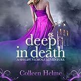 Deep in Death: Shelby Nichols, Volume 6
