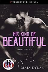 His Kind of Beautiful (Carlisi Familia Book 2) Kindle Edition