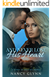And Never Lose His Heart: A Town of Destiny Novel