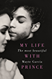 The Most Beautiful: My Life With Prince (English Edition)