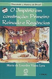 Império em construção: Primeiro reinado e regências
