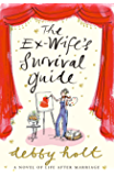 The Ex-Wife's Survival Guide: A wickedly funny romantic comedy that will keep you laughing to the last page!