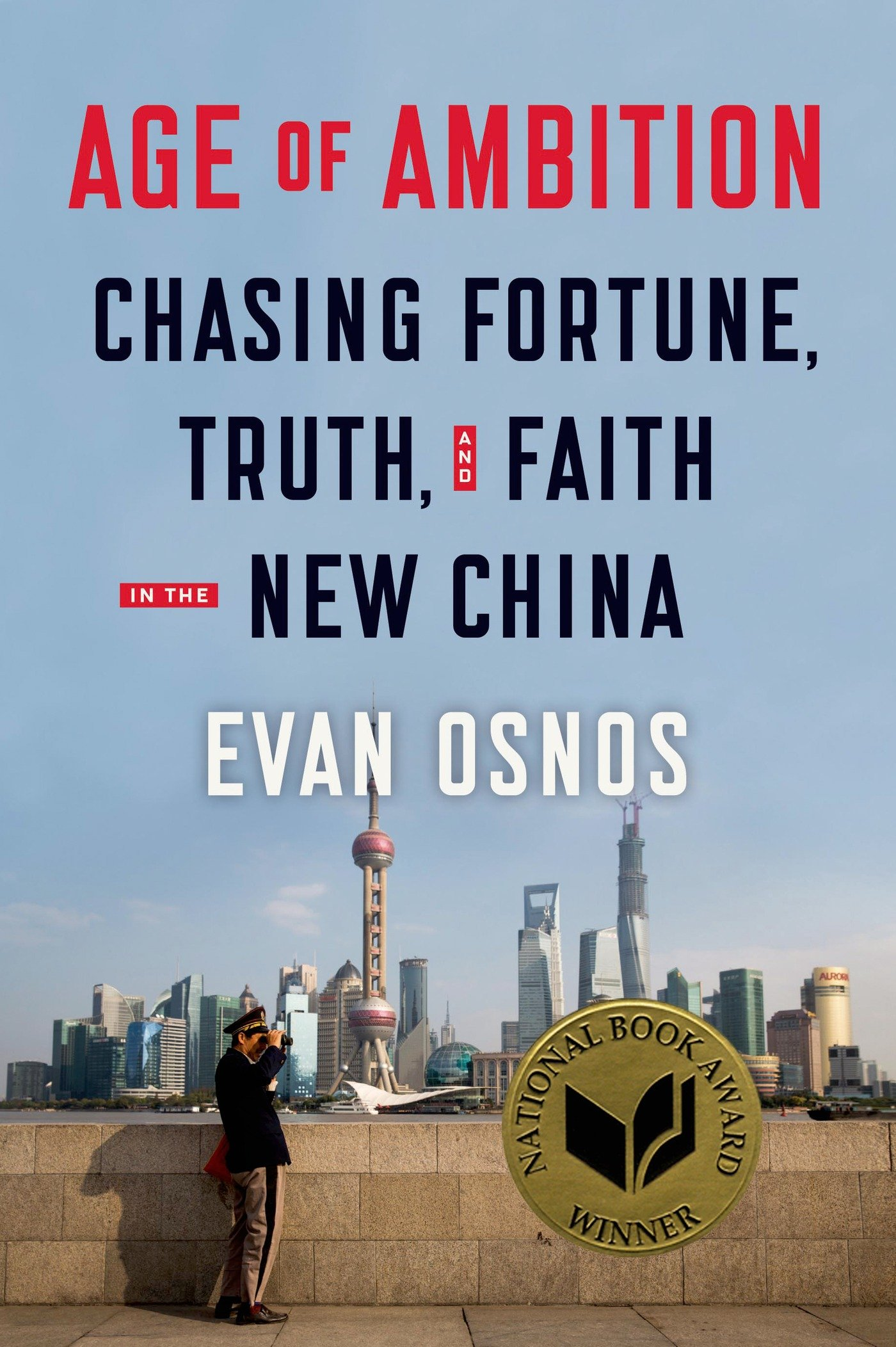 Age of Ambition: Chasing Fortune, Truth, and Faith in the New China: Evan  Osnos: 9780374280741: Books - Amazon.ca
