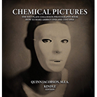 Chemical Pictures The Wet Plate Collodion Photography Book: How to Make Ambrotypes and Tintypes Kindle Edition book cover