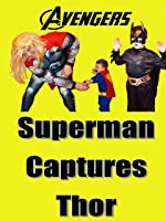 Little Heroes- Little Superman Captures Thor