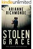 Stolen Grace: A gripping psychological thriller and family drama