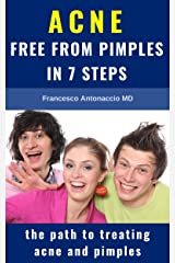 ACNE free from pimples in 7 steps: the path to treating acne and pimples Kindle Edition