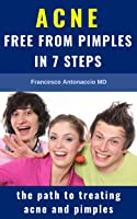 ACNE Free From Pimples In 7 Steps: The Path To