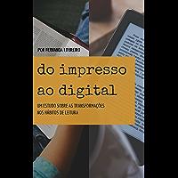 Do impresso ao digital: Um estudo sobre as transformações nos hábitos de leitura