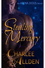 Stealing Mercury (Arena Dogs Book 1) Kindle Edition