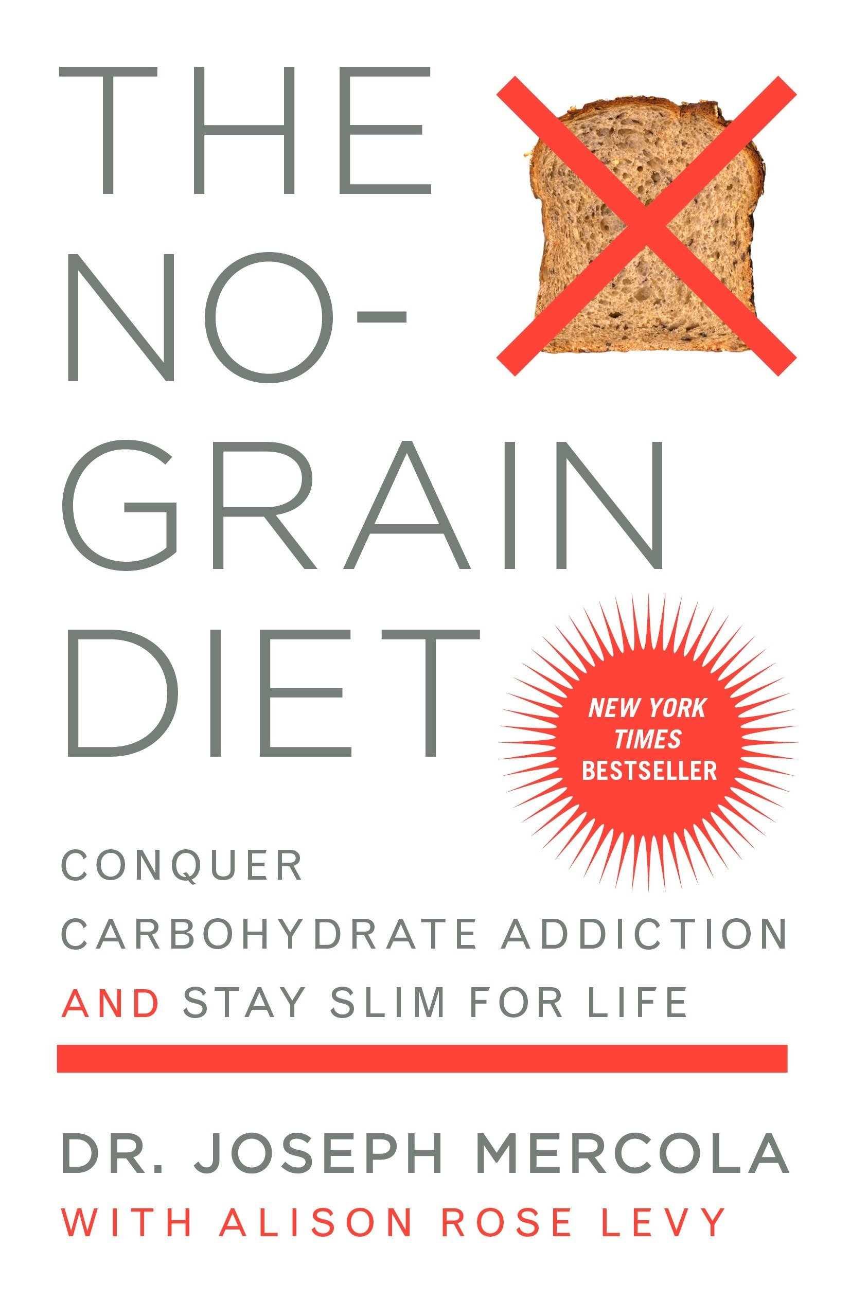 The No-Grain Diet: Conquer Carbohydrate Addiction and Stay ...
