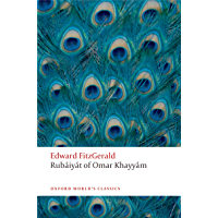 Rubáiyát of Omar Khayyám (Oxford World's Classics)