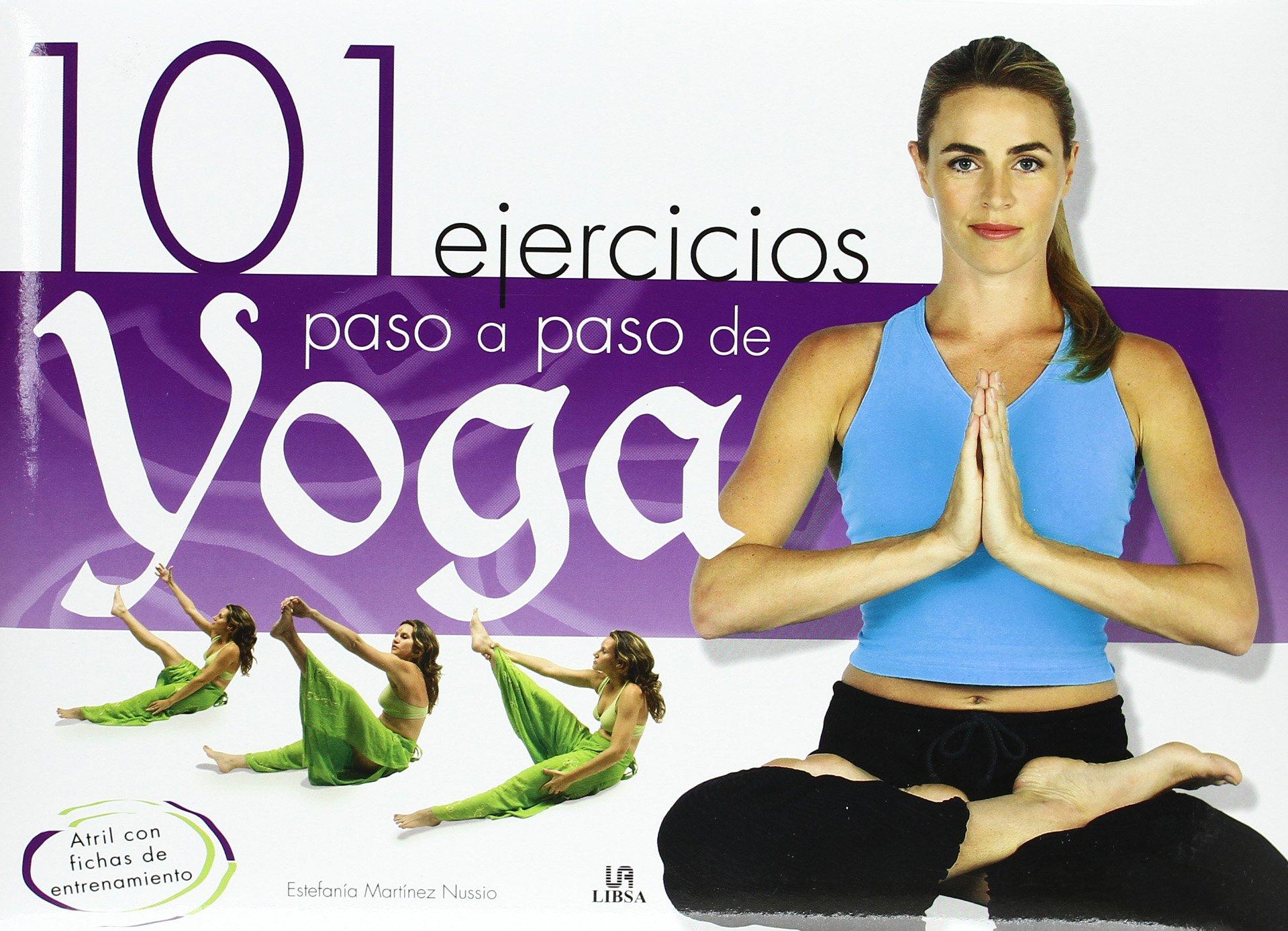 101 ejercicios paso a paso de yoga/ 101 Step by Step Yoga ...