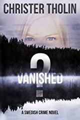 Vanished?: A Swedish Crime Novel (Stockholm Sleuth Series Book 1) Kindle Edition