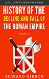 History Of The Rise And Fall Of The Roman Empire- Volume 4: Color Illustrated, Formatted for E-Readers (Unabridged Version)