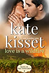 Love is a Wildfire: Enemies to Lovers Romance, Second Chance Romance, Female Firefighter Romance (A Love in the Vineyards series Standalone Book 4) Kindle Edition