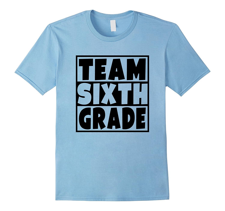 Team Sixth Grade T-Shirt School Student Teacher Parent Gift-Art