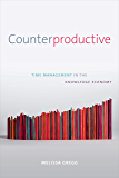 Counterproductive: Time Management in the Knowledge Economy