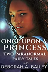 The Once Upon A Princess Duet - Two Paranormal Fairy Tales Kindle Edition