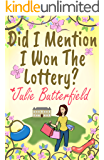 Did I Mention I Won The Lottery?: A feel good story about shopping and second chances! (English Edition)