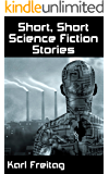 Short, Short Science Fiction Stories (Short Short Science Fiction Stories Book 1)