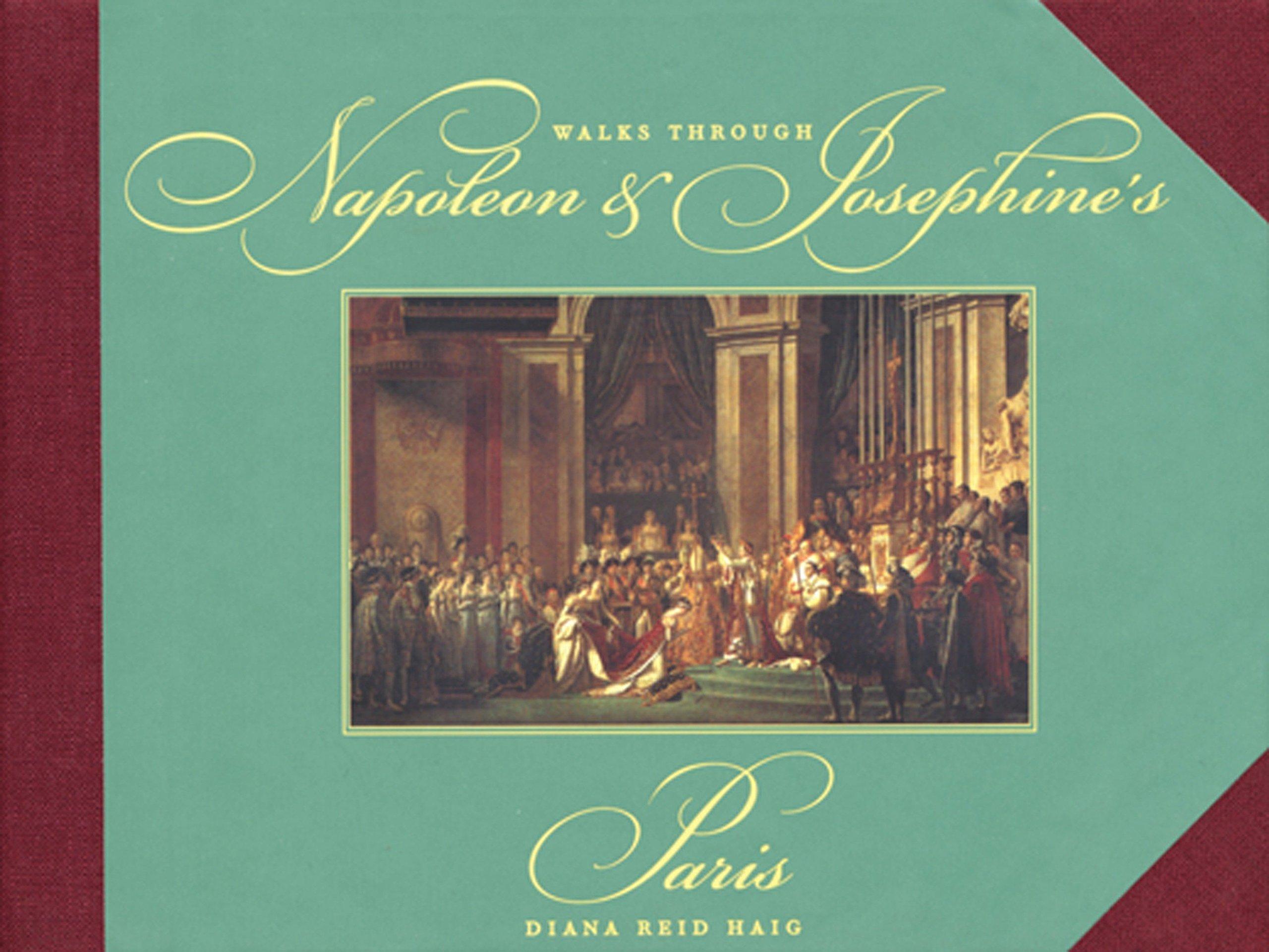 Walks through Napoleon and Josephine's Paris pdf epub