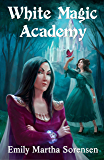 White Magic Academy (Wicked Witches of Restva Book 2)