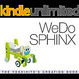 WeDo SPHINX: THE YOSHIHITO'S CREATION BOOK (English Edition)