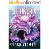Striker V: Elements of Change (Striker Book 1)