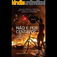 Não é por centavos: um retrato das manifestações no Brasil